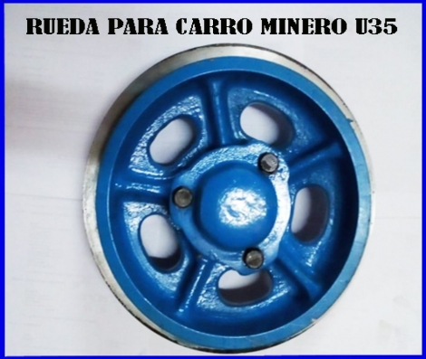 RUEDA U35  CARRO MINERO